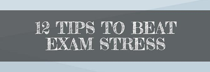 12 Tips to Beat Exam Stress