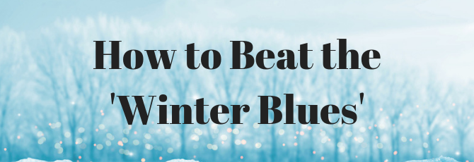 "How to Beat the ""Winter Blues"""